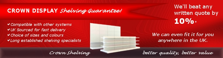 Crown Display Retail Shelving better quality better value